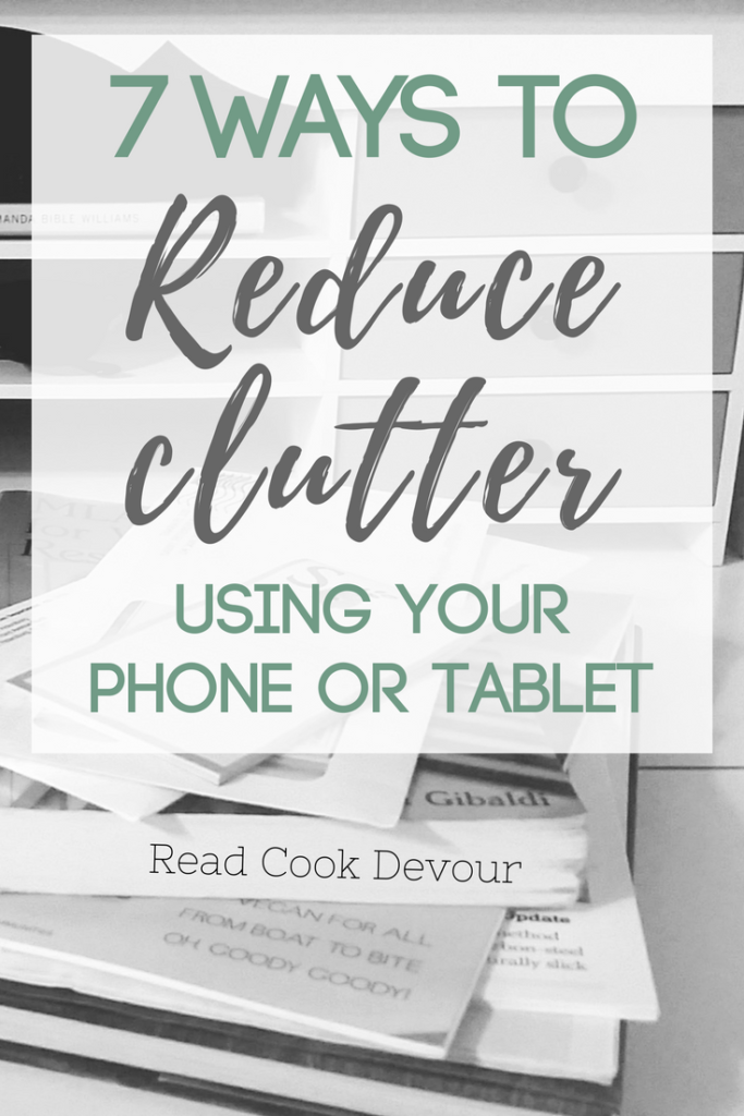 7 Ways to Reduce Clutter Using Your Phone or Tablet